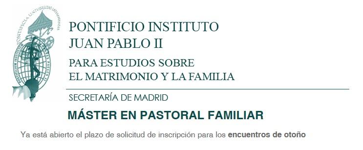 Master en Pastoral Familiar del Pontificio Instituto Juan Pablo II